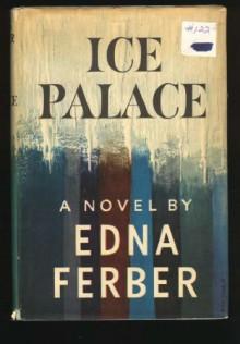 Ice Palace - Edna Ferber