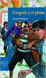 Gregorio y El Pirata (Gregorio and the Pirate) - Emma Romeu