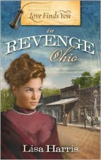 Love Finds You in Revenge, Ohio - Lisa Harris