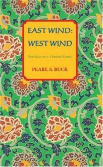 East Wind: West Wind - Pearl S. Buck