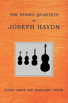 The String Quartets of Joseph Haydn - Floyd Grave, Margaret Grave