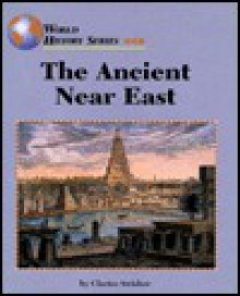 The Ancient Near East (World History Series) - Clarice Swisher