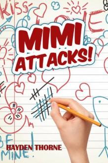Mimi Attacks - Hayden Thorne