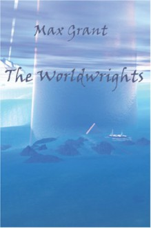 The Worldwrights - Max Grant