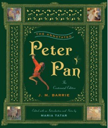 The Annotated Peter Pan - J.M. Barrie,Maria Tatar