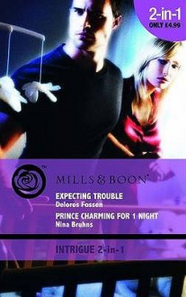 Expecting Trouble / Prince Charming for 1 Night - Delores Fossen, Nina Bruhns