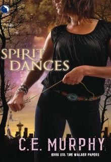 Spirit Dances - C. E. Murphy