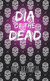 Dia of the Dead - Brit Brinson