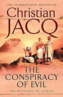 The Conspiracy Of Evil - Christian Jacq