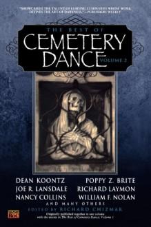 The Best of Cemetery Dance Vol. II - William F. Nolan, Poppy Z. Brite, Joe R. Lansdale, Nancy A. Collins, Richard Chizmar, Richard Laymon, Dean Koontz