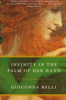 Infinity in the Palm of Her Hand: A Novel of Adam and Eve - Gioconda Belli