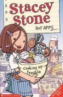 Stacey Stone: Cooking Up Trouble - Roy Apps
