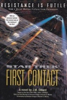 First Contact - J.M. Dillard,Ronald D. Moore,Brannon Braga