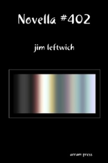 Novella #402 - Jim Leftwich