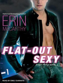 Flat-Out Sexy - Erin McCarthy, Emily Durante