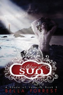 A Blaze of Sun - Bella Forrest