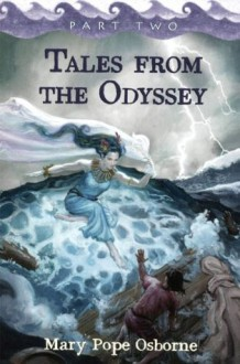 Tales from the Odyssey, Part 2 - Mary Pope Osborne