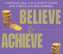 Believe and Achieve - Samuel A. Cypert, W. Clement Stone