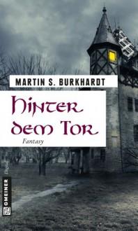 Hinter dem Tor: Fantasy (Fantasy im GMEINER-Verlag) - Martin S. Burkhardt