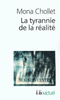 La tyrannie de la réalité - Mona Chollet