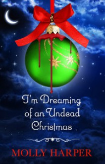 I'm Dreaming of an Undead Christmas - Molly Harper
