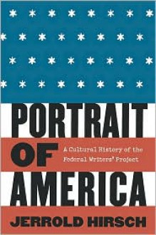 Portrait of America: A Cultural History of the Federal Writers' Project - Jerrold Hirsch