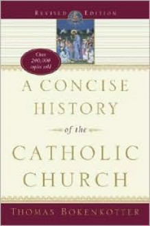 A Concise History of the Catholic Church - Thomas Bokenkotter