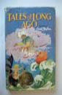 Tales Of Long Ago (Rewards) - Enid Blyton