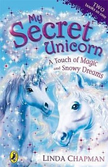 A Touch of Magic and Snowy Dreams - Linda Chapman