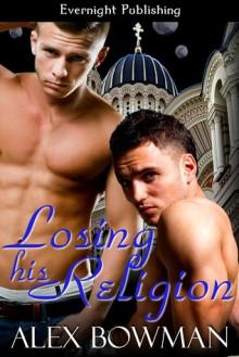 Losing His Religion - Alex Bowman