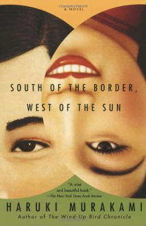 South of the Border, West of the Sun - Haruki Murakami,Philip Gabriel