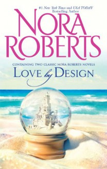 Love by Design: Loving JackBest Laid Plans - Nora Roberts