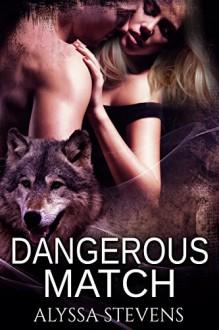 Dangerous Match - Alyssa Stevens