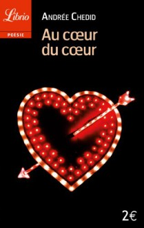 Au coeur du coeur - Andree Chedid