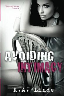 Avoiding Intimacy (Avoiding, #2.5) - K.A. Linde