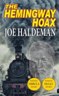 The Hemingway Hoax - Hugo & Nebula Winning Novella - Joe Haldeman