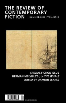 The Review of Contemporary Fiction: Special Fiction Issue, Herman Melville's; or The Whale: Summer 2009: Summer 2009 - John O'Brien