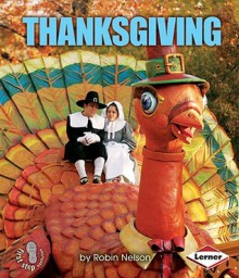 Thanksgiving (First Step Nonfiction - American Holidays) - Robin Nelson