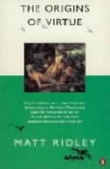 The Origins Of Virtue - Matt Ridley