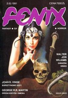 Fenix 2 (6) 1991 - George R.R. Martin, Tomasz Kołodziejczak, Joan D. Vinge, Mirosława Sędzikowska