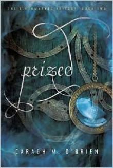 Prized (Birthmarked Trilogy Series #2) - Caragh M. O'Brien