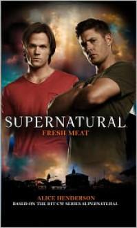 Fresh Meat (Supernatural, #11) - Alice Henderson