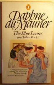 The Blue Lenses and Other Stories - Daphne du Maurier