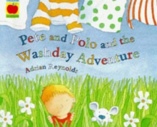 Pete and Polo and the Washday Adventure (Orchard Picturebooks) - Adrian Reynolds