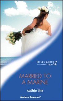 Married to a Marine - Cathie Linz