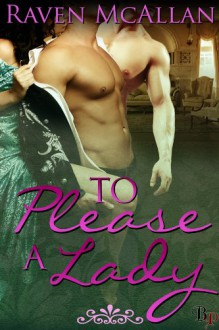 To Please a Lady - Raven McAllan