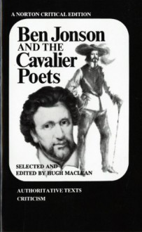 Ben Jonson and the Cavalier Poets (Norton Critical Editions) - Ben Jonson