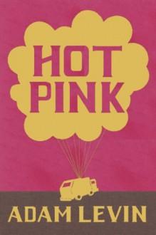 Hot Pink - Adam Levin