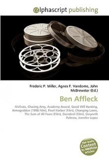 Ben Affleck - Frederic P. Miller, Agnes F. Vandome, John McBrewster