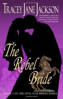 The Rebel Bride - Tracey Jane Jackson